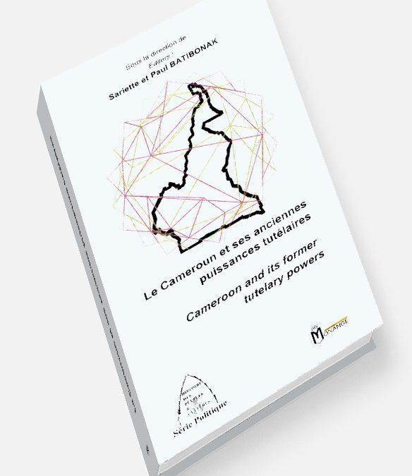 Le Cameroun et ses anciennes puissances tutélaires