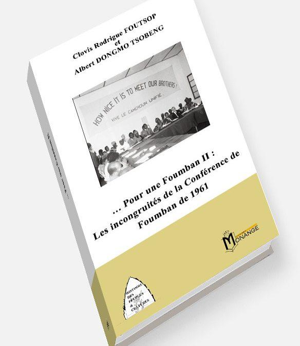 …Pour une Foumban II : Les incongruités de la Conférence de Foumban de 1961